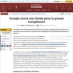 Google ouvre son fonds pour la presse européenne