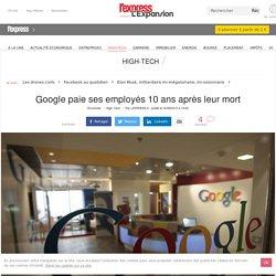 Google paie ses employés 10 ans après leur mort