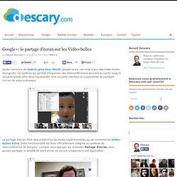 Google+: le partage d'écran sur les Vidéo-bulles
