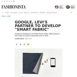"Google, Levi's Partner to Develop ""Smart Fabric"""