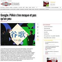 Google : Pékin s'en moque et pas qu'un peu
