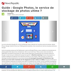 Guide : Google Photos, le service de stockage de photos ultime ?
