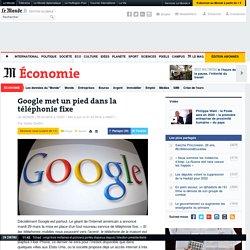 Google met un pied dans la téléphonie fixe