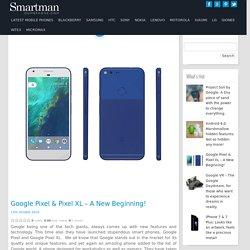 Google Pixel - A New Beginning