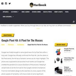 Google Pixel 4A: A Pixel for The Masses - Haribook
