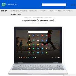 Google Pixelbook (i5, 8 GB RAM, 128GB) - Star Micro Inc