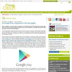 Le Google Play a dépassé les 700 000 applis