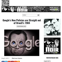 Google's New Policies are Straight out of Orwell's 1984