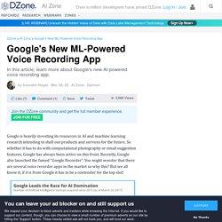 Google's New ML-Powered Voice Recording App - DZone AI