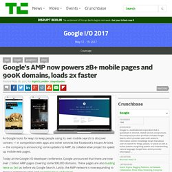 Google's AMP now powers 2B+ mobile pages and 900K domains, loads 2x faster