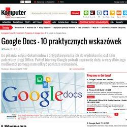 Google Docs - 10 praktycznych porad i wskazówek. Strona 2.
