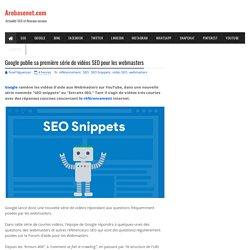 Google publie sa nouvelle série de vidéos SEO pour les webmasters
