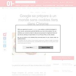 Google se prépare à un monde sans cookies tiers dans Chrome