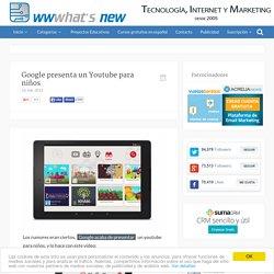 Google presenta un Youtube para niños