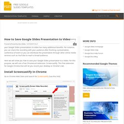 How to Save Google Slides Presentation to Video - Free Google Slides Templates