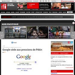 Google cède aux pressions de Pékin