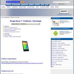 Google Nexus 7 : Problèmes - Démontage