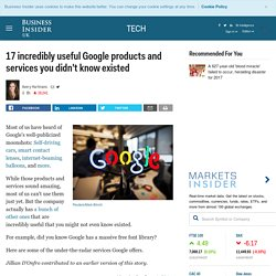 17 Google products you've never heard of