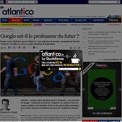 Google est-il le professeur du futur