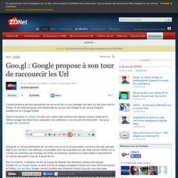 Goo.gl : Google propose à son tour de raccourcir les Url - Actua