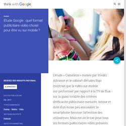 Étude Google : quel format publicitaire vidéo choisir pour être vu sur mobile ?