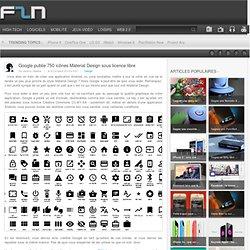 Google publie 750 icônes Material Design sous licence libre