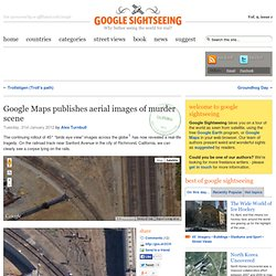 Google Maps publishes aerial images of murder scene