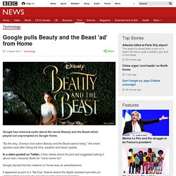 Google pulls Beauty and the Beast 'ad' from Home