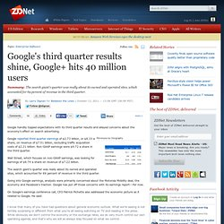 Google's third quarter results shine, Google+ hits 40 million users