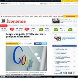 Google : un poids (très) lourd, mais quelques alternatives