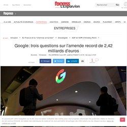 Google: trois questions sur l'amende record de 2,42 milliards d'euros