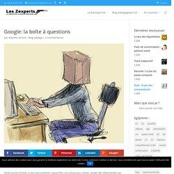 Google: la boîte à questions