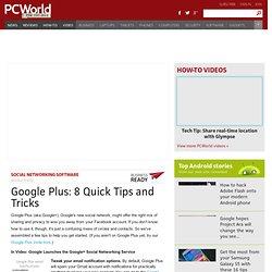 Google Plus: 8 Quick Tips and Tricks