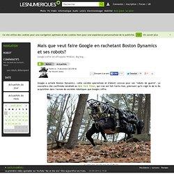 Mais que veut faire Google en rachetant Boston Dynamics et ses robots?