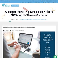 Google Ranking Dropped? Fix it NOW with These 6 steps