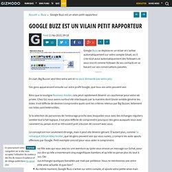 Google Buzz est un vilain petit rapporteur - Gizmodo -