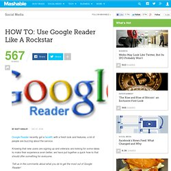 HOW TO: Use Google Reader Like A Rockstar