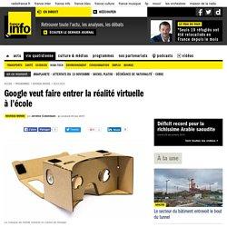 Google veut faire entrer la réalité virtuelle à l'école