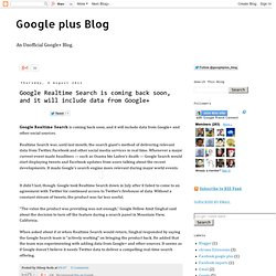 Google Realtime Search is coming back soon, and it will include data from Google+