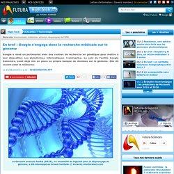 Google s'engage dans la recherche médicale sur le génome