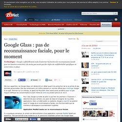 Google Glass : pas de reconnaissance faciale, pour le moment