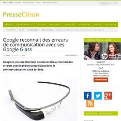 Google reconnait des erreurs avec les Google Glass