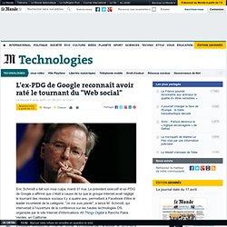"""L'ex-PDG de Google reconnaît avoir raté le tournant du """"Web social"""""""