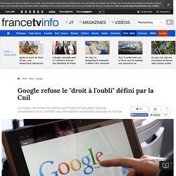 """Google refuse le """"droit à l'oubli"""" défini par la Cnil"""