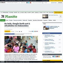 En Inde, Google Earth sert à réhabiliter les bidonvilles