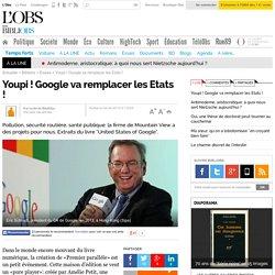 Youpi ! Google va remplacer les Etats !
