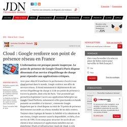 Cloud : Google renforce son point de présence réseau en France - JDN
