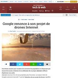 Google renonce à son projet de drones Internet