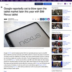 Google reportedly set to blow open the tablet market later this year with $99 Nexus tablet