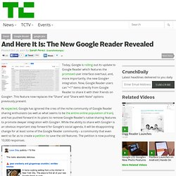 And Here It Is: The New Google Reader Revealed